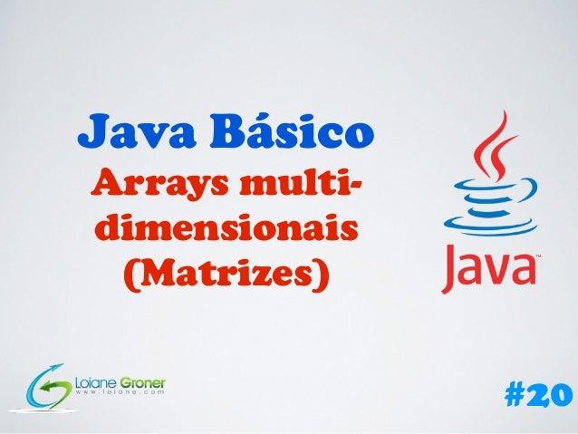 Java Básico Arrays multi- dimensionais (Matrizes) #20