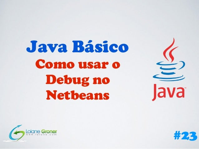 Java Básico Como usar o Debug no Netbeans #23