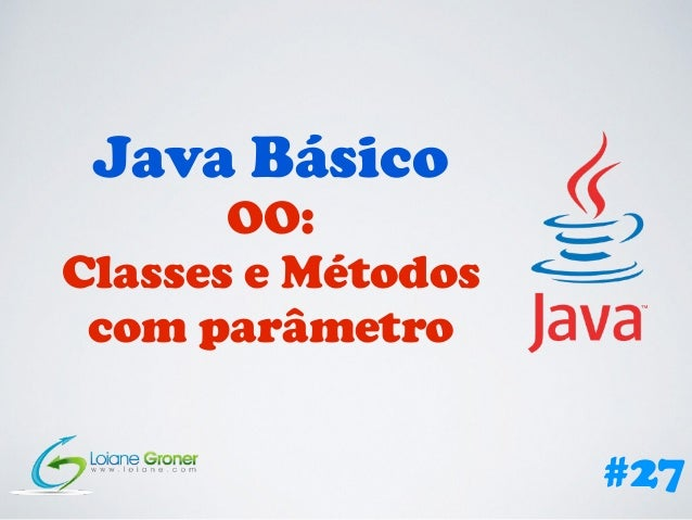 Java Básico OO: Classes e Métodos com parâmetro #27