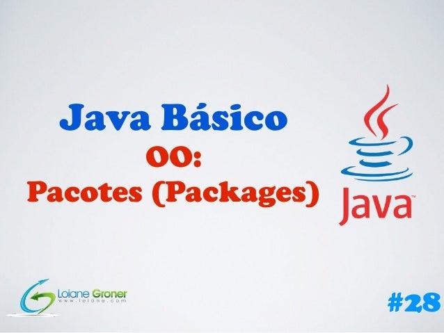 Java Básico OO: Pacotes (Packages) #28
