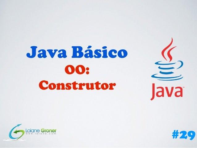 Java Básico OO: Construtor #29