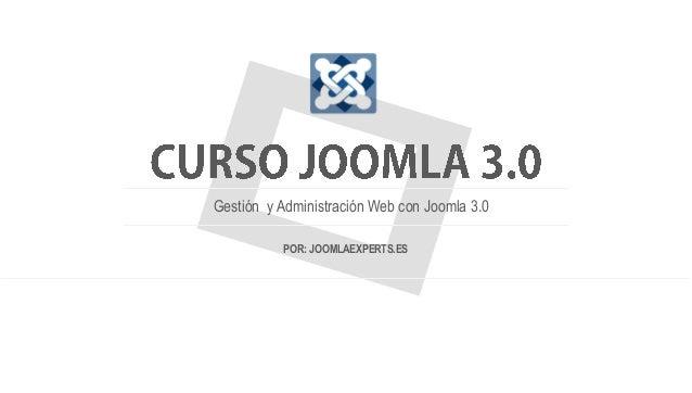 Gestión y Administración Web con Joomla 3.0          POR: JOOMLAEXPERTS.ES
