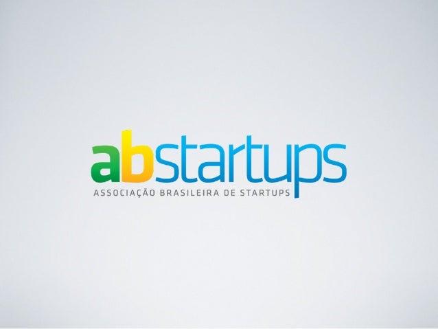 O QUE É A ABS?A Associação Brasileira de Startups é uma organização sem finslucrativos com o objetivo de fomentar o desenvo...