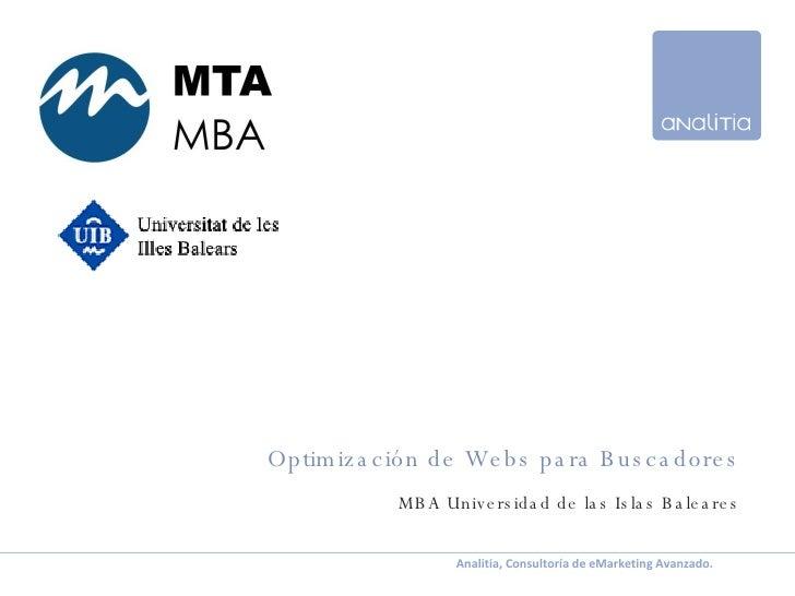 Optimización de Webs para Buscadores MBA Universidad de las Islas Baleares Página  Palma, 22 de noviembre de 2007 Analitia...