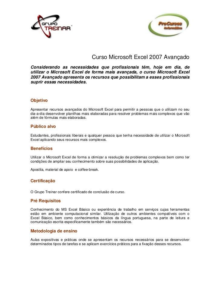 Curso Microsoft Excel 2007 AvançadoConsiderando as necessidades que profissionais têm, hoje em dia, deutilizar o Microsoft...