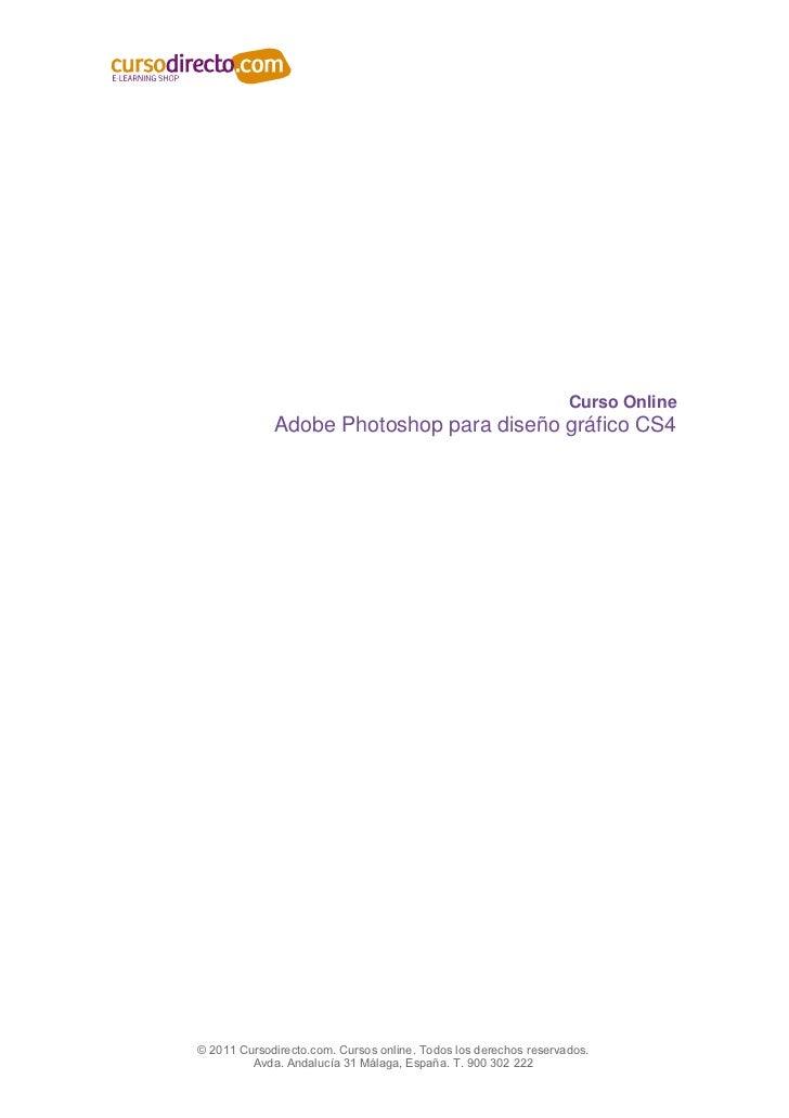Curso Online             Adobe Photoshop para diseño gráfico CS4© 2011 Cursodirecto.com. Cursos online. Todos los derechos...