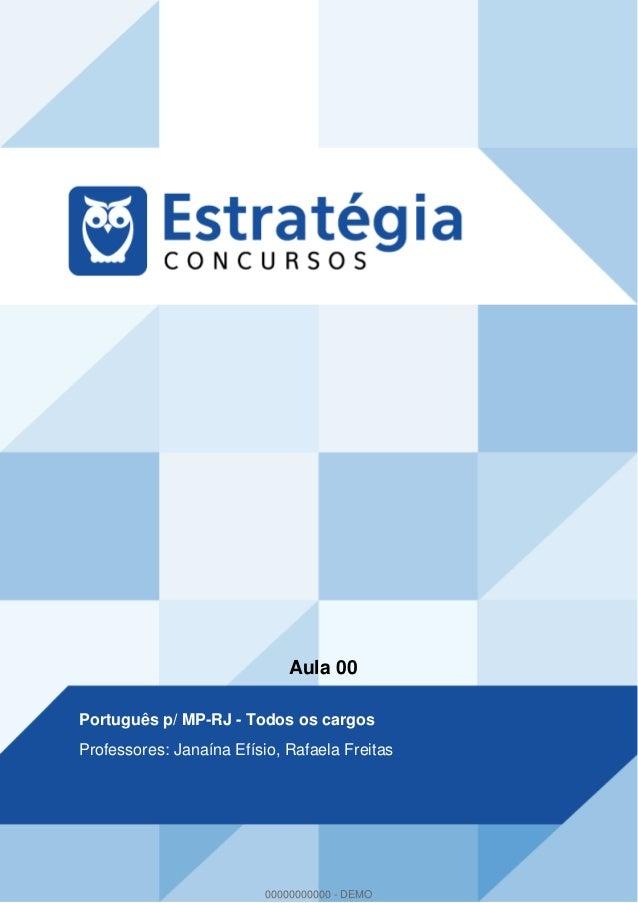 Aula 00 Português p/ MP-RJ - Todos os cargos Professores: Janaína Efísio, Rafaela Freitas 00000000000 - DEMO