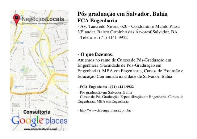 Pós graduação em Salvador, Bahia FCA Engenharia - Av. Tancredo Neves, 620 - Condomínio Mundo Plaza, 33º andar, Bairro Cami...