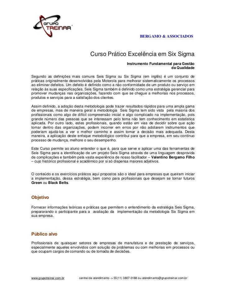 BERGAMO & ASSOCIADOS                                    Curso Prático Excelência em Six Sigma                             ...