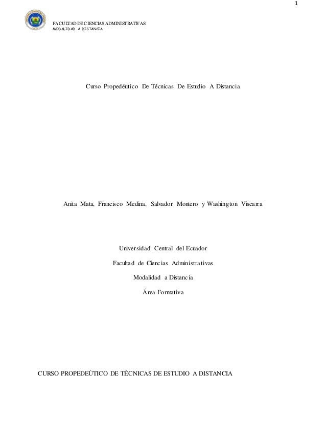 1 FACULTAD DE CIENCIAS ADMINISTRATIVAS MODALIDAD A DISTANCIA CURSO PROPEDEÙTICO DE TÉCNICAS DE ESTUDIO A DISTANCIA Curso P...