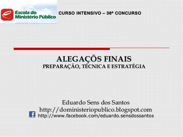 CURSO INTENSIVO – 38º CONCURSOALEGAÇÕS FINAISALEGAÇÕS FINAISPREPARAÇÃO, TÉCNICA E ESTRATÉGIAPREPARAÇÃO, TÉCNICA E ESTRATÉG...