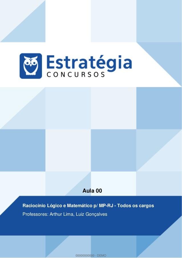 Aula 00 Raciocínio Lógico e Matemático p/ MP-RJ - Todos os cargos Professores: Arthur Lima, Luiz Gonçalves 00000000000 - D...