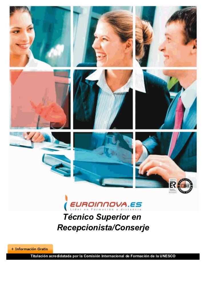 Técnico Superior en              Recepcionista/ConserjeTitulación acredidatada por la Comisión Internacional de Formación ...