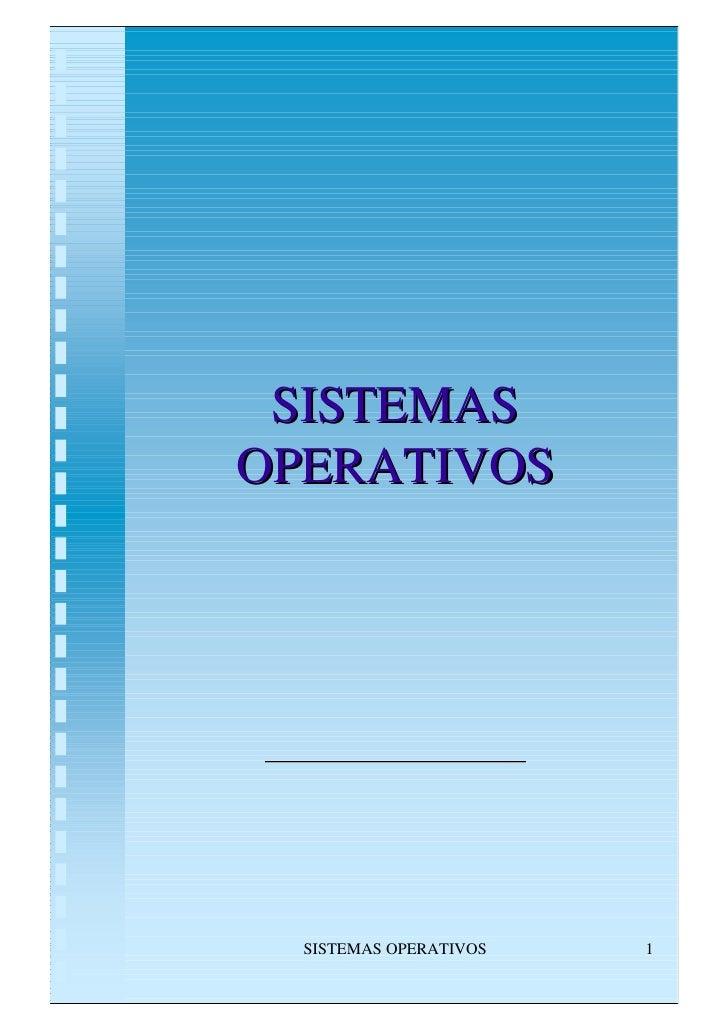 SISTEMAS OPERATIVOS       SISTEMAS OPERATIVOS   1
