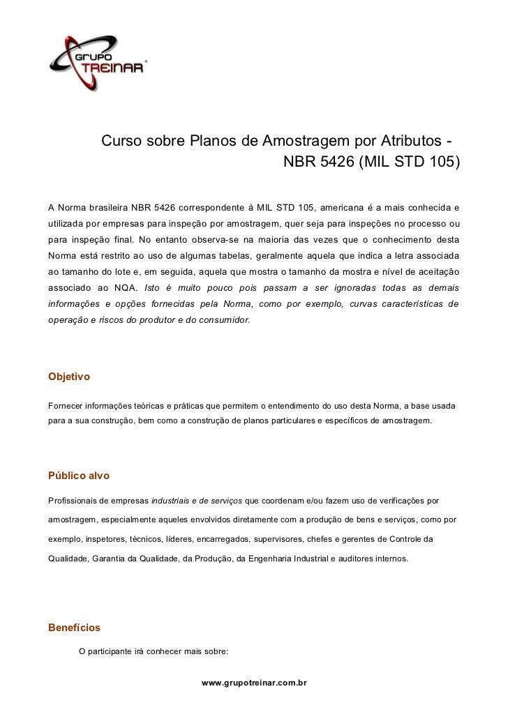 Curso sobre Planos de Amostragem por Atributos -                                     NBR 5426 (MIL STD 105)A Norma brasile...