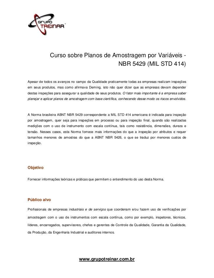 Curso sobre Planos de Amostragem por Variáveis -                                      NBR 5429 (MIL STD 414)Apesar de todo...