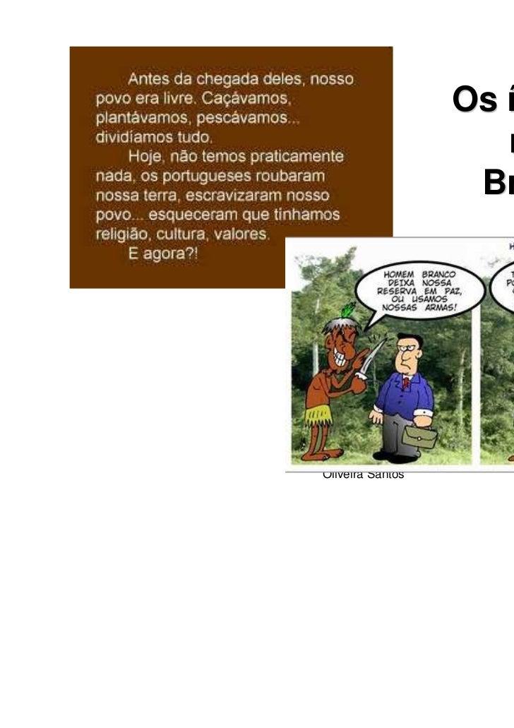 Os índios                                no                              BrasilProf. Ms. Fabio Augusto de      Oliveira Sa...