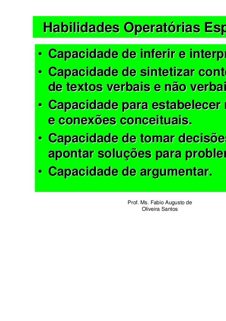 Habilidades Operatórias Esperadas• Capacidade de inferir e interpretar.• Capacidade de sintetizar conteúdos  de textos ver...