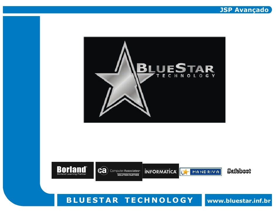 JSP Avançado     BLUESTAR TECHNOLOGY   www.bluestar.inf.br