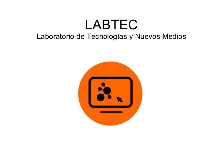 LABTEC Laboratorio de Tecnologías y Nuevos Medios