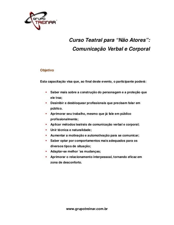 """Curso Teatral para """"Não Atores"""":                     Comunicação Verbal e CorporalObjetivoEsta capacitação visa que, ao fi..."""