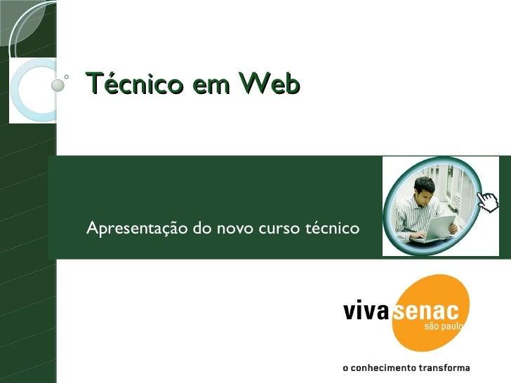 Técnico em Web Apresentação do novo curso técnico