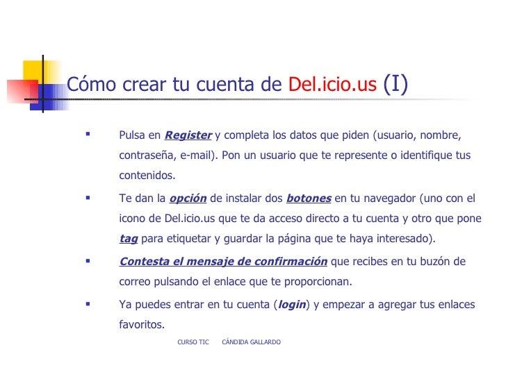 Cómo crear tu cuenta de  Del.icio.us   (I) <ul><li>Pulsa en  Register  y completa los datos que piden (usuario, nombre, co...