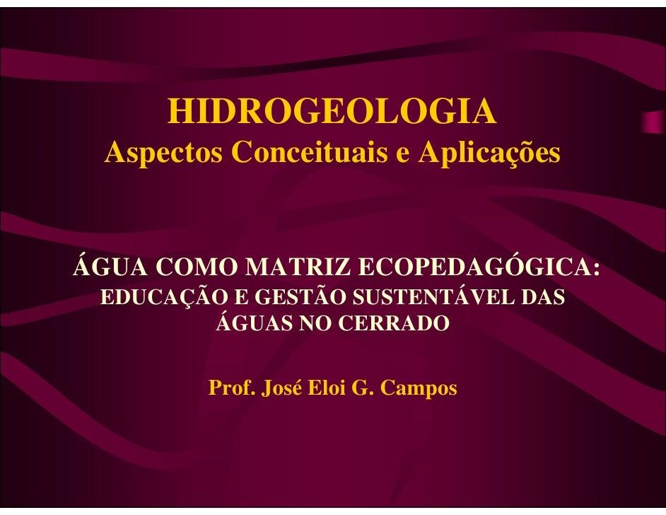HIDROGEOLOGIA  Aspectos Conceituais e Aplicações   ÁGUA COMO MATRIZ ECOPEDAGÓGICA:  EDUCAÇÃO E GESTÃO SUSTENTÁVEL DAS     ...