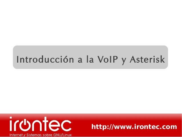 http://www.irontec.com Introducción a la VoIP y Asterisk