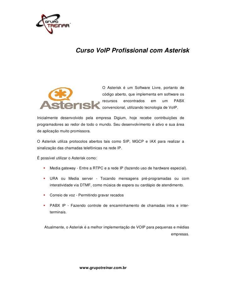 Curso VoIP Profissional com Asterisk                                       O Asterisk é um Software Livre, portanto de    ...