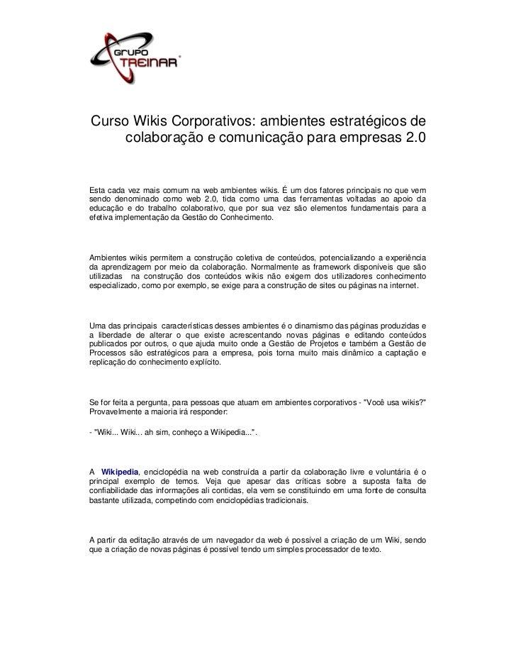 Curso Wikis Corporativos: ambientes estratégicos de     colaboração e comunicação para empresas 2.0Esta cada vez mais comu...