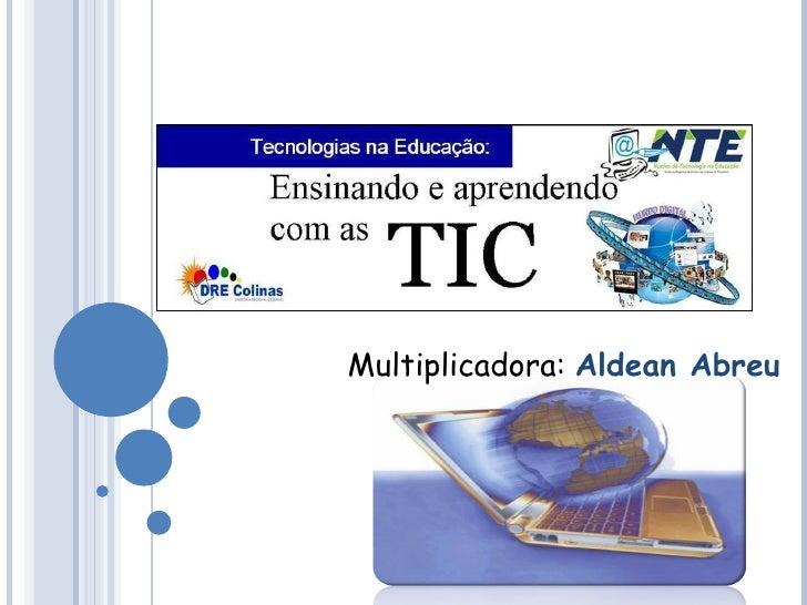 Multiplicadora:  Aldean Abreu