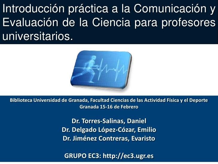 Introducción práctica a la Comunicación y Evaluación de la Ciencia para profesores universitarios.<br />Biblioteca Univers...
