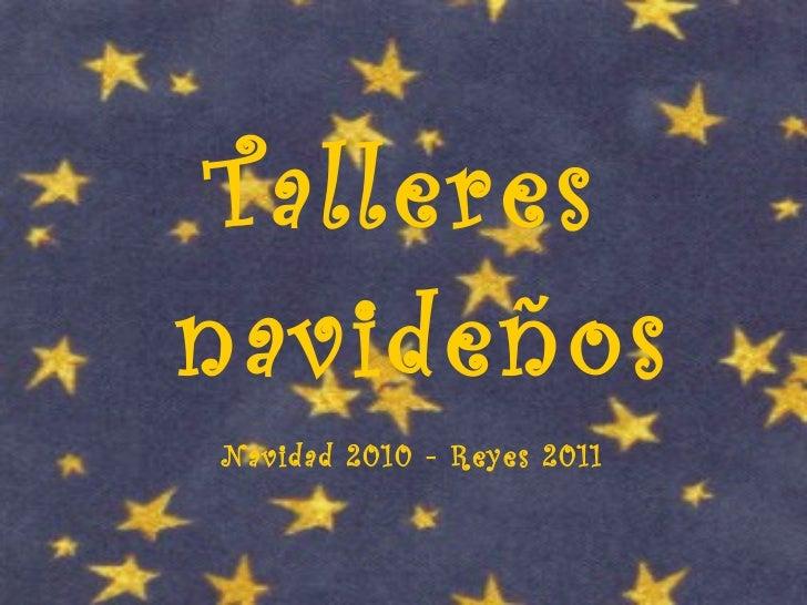 Talleres  navideños Navidad 2010 - Reyes 2011