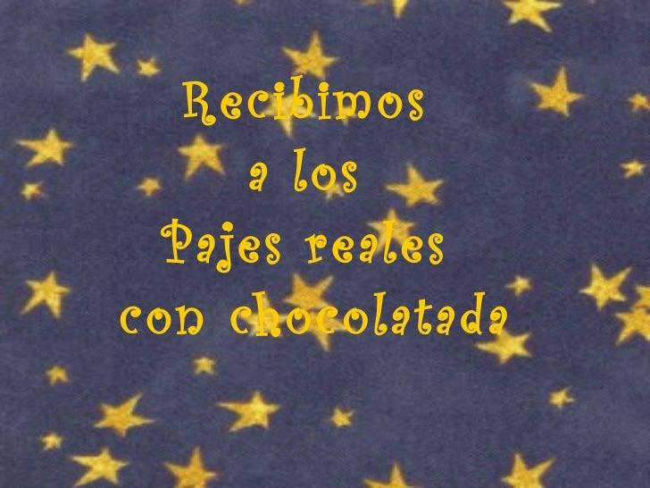 Recibimos  a los  Pajes reales  con chocolatada