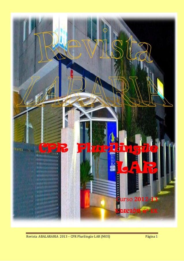 CPR Plurilingüe  LAR Curso 2012-13 EDICIÓN nº IX  Revista ABALARARIA 2013 – CPR Plurilingüe LAR (MOS)  Página 1