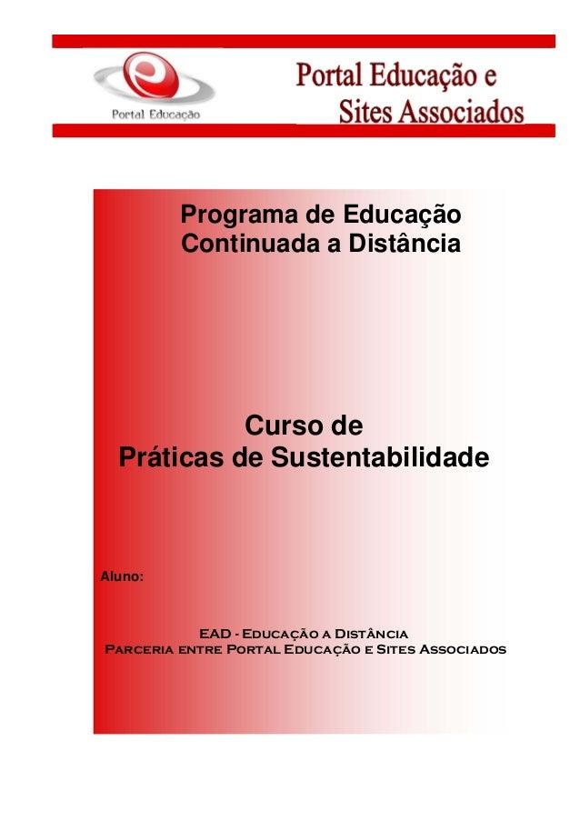 Programa de Educação Continuada a Distância Curso de Práticas de Sustentabilidade Aluno: EAD - Educação a Distância Parcer...