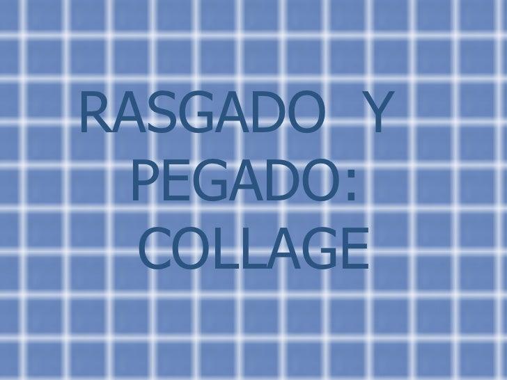 RASGADO  Y  PEGADO:  COLLAGE