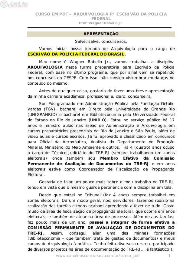 CURSO EM PDF – ARQUIVOLOGIA P/ ESCRIVÃO DA POLÍCIA FEDERAL Prof. Wagner Rabello Jr. www.canaldosconcursos.com.br/curso_pdf...