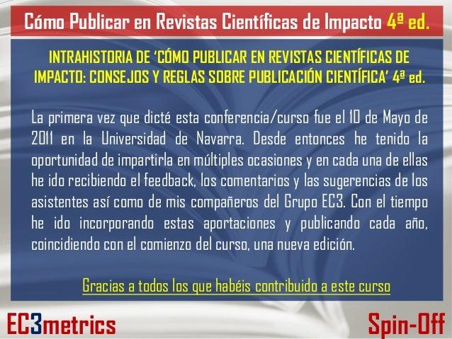 Curso 4º ed, cómo publicar en revistas científicas de impacto  consejos y reglas sobre publicación científica. Slide 3