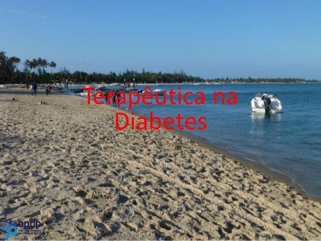 Terapêutica na Terapêutica na Diabetes Diabetes