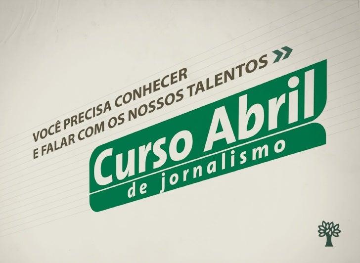 IA   A HI STÓRSSO UM     SUCE                ONS                       O Curso Abril de Jornalismo é realizado há 28 anos,...