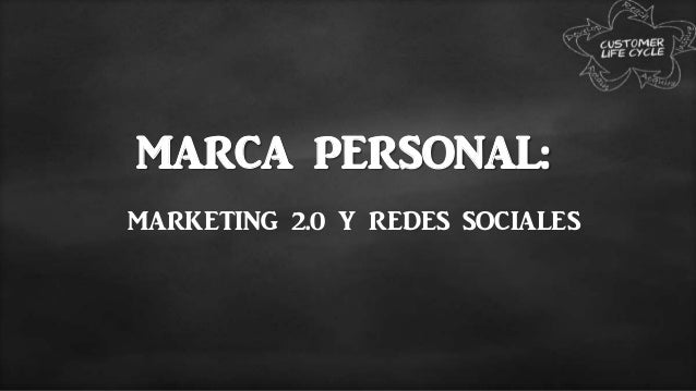 MARCA PERSONAL: MARKETING 2.0 Y REDES SOCIALES