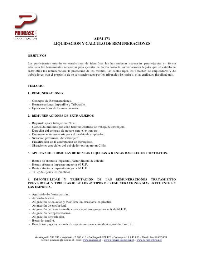 ADM 373                     LIQUIDACION Y CALCULO DE REMUNERACIONESOBJETIVOSLos participantes estarán en condiciones de id...