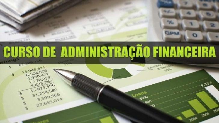 CURSO DE ADMINISTRAÇÃO FINANCEIRA                CAPÍTULO 1 - Pessoas independentes financeiramente não trabalham pelo din...