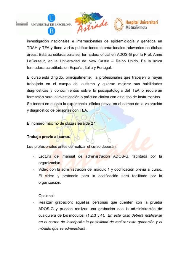 investigación nacionales e internacionales de epidemiología y genética en TDAH y TEA y tiene varias publicaciones internac...