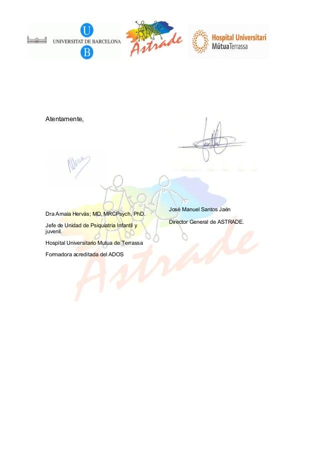Atentamente,  Dra Amaia Hervás; MD, MRCPsych, PhD. Jefe de Unidad de Psiquiatria Infantil y juvenil. Hospital Universitari...
