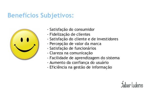 Benefícios Subjetivos:             - Satisfação do consumidor             - Fidelização de clientes             - Satisfaç...