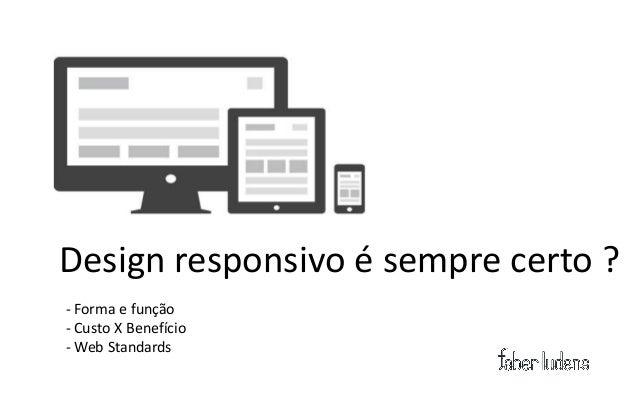 IMPORTANTE:   Mobilesites    são miniaturas    dos websites.
