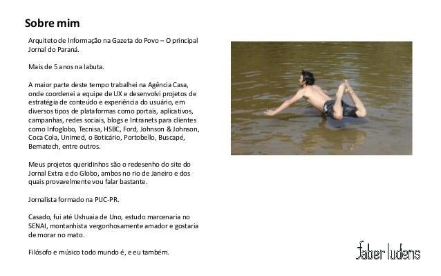 Sobre mimArquiteto de Informação na Gazeta do Povo – O principalJornal do Paraná.Mais de 5 anos na labuta.A maior parte de...
